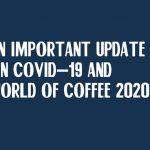SCA reporte World of Coffee à Varsovie à octobre