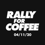 Tout le monde est invité à #RallyForCoffee le samedi 11 avrilDaily Coffee News by Capsules Café